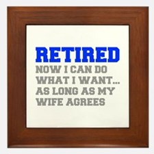 retired-now-I-can-do-FRESH-BLUE-GRAY Framed Tile