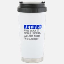 retired-now-I-can-do-FRESH-BLUE-GRAY Travel Mug