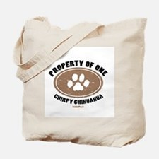 """""""Property of One Chirpy Chihuahua"""" Tote Bag"""