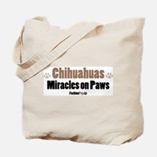 """Chihuahuas, Miracles on Paws"" Tote Bag"