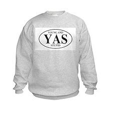 Young And Stupid Sweatshirt