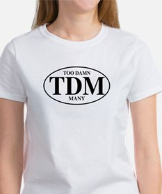 Too Damn Many Women's T-Shirt