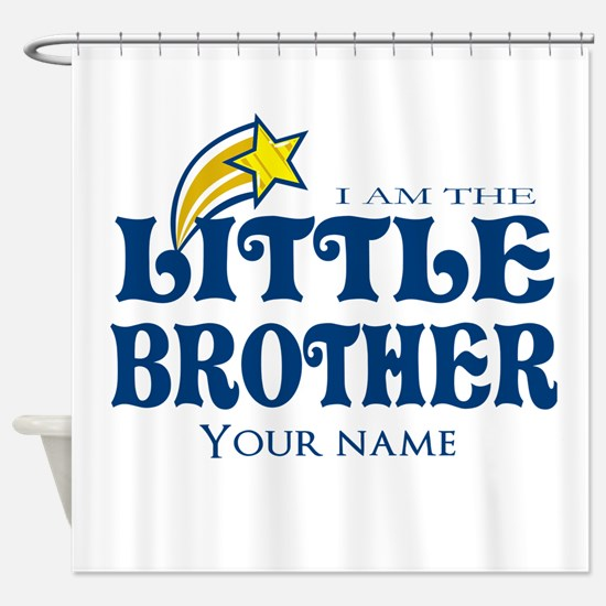 I am the Little Brother Shower Curtain