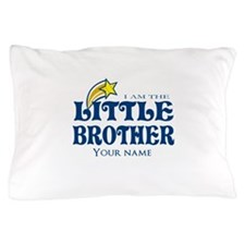 I am the Little Brother Pillow Case
