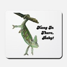 Hang In There Chameleon Mousepad