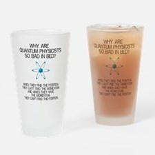 Why Quantum Physicists Are Bad in Bed Drinking Gla