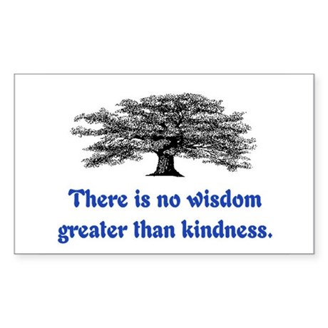 WISDOM GREATER THAN KINDNESS Sticker (Rectangle)