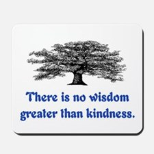 WISDOM GREATER THAN KINDNESS Mousepad