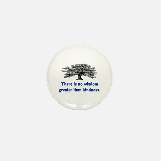 WISDOM GREATER THAN KINDNESS Mini Button