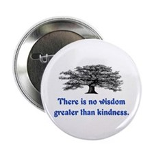 "WISDOM GREATER THAN KINDNESS 2.25"" Button"