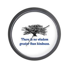 WISDOM GREATER THAN KINDNESS Wall Clock