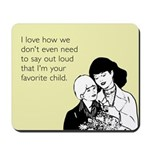 Mother's Favorite Child Mousepad