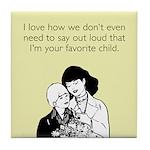 Mother's Favorite Child Tile Coaster