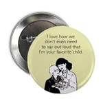 """Mother's Favorite Child 2.25"""" Button"""
