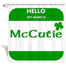 My Name Is McCutie Shower Curtain