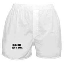 Real Men Don't Bark Boxer Shorts