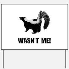 Skunk Wasnt Me Yard Sign