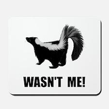 Skunk Wasnt Me Mousepad