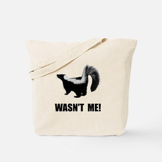 Skunk Wasnt Me Tote Bag