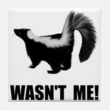 Skunk Wasnt Me Tile Coaster