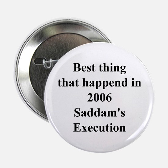 Saddam's Execution Best Thing in 2006 Button