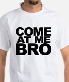 Come At Me T-Shirt