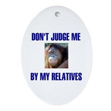 DON'T JUDGE ME Oval Ornament