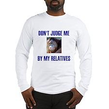 DON'T JUDGE ME Long Sleeve T-Shirt