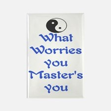 WHAT WORRIES YOU ~ MASTERS YOU Rectangle Magnet