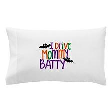 I Drive Mommy Batty Pillow Case