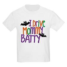 I Drive Mommy Batty T-Shirt