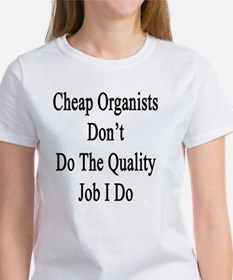 Cheap Organists Don't Do The Quali Women's T-Shirt