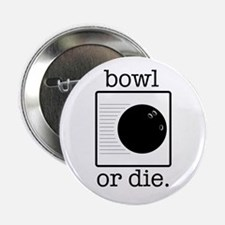 "bowl or die. 2.25"" Button"