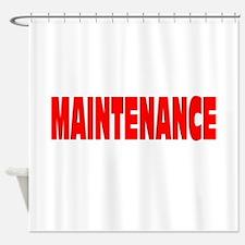 MAINTENANCE Shower Curtain