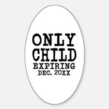 Only Child Expiring Decal