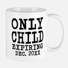 Only Child Expiring Mug