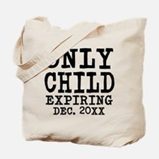Only Child Expiring Tote Bag