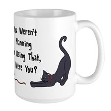You Werent Planning On Using That Mugs