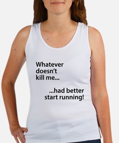 Whatever doesn't kill me... Women's Tank Top