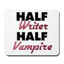 Half Writer Half Vampire Mousepad