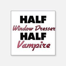 Half Window Dresser Half Vampire Sticker