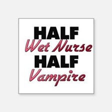 Half Wet Nurse Half Vampire Sticker