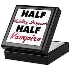 Half Welding Inspector Half Vampire Keepsake Box