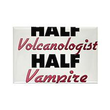 Half Volcanologist Half Vampire Magnets