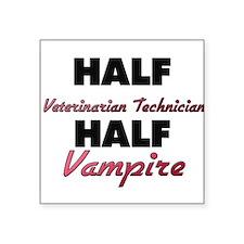 Half Veterinarian Technician Half Vampire Sticker
