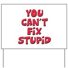 Fix Stupid Yard Sign