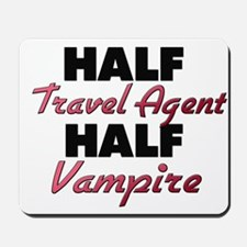 Half Travel Agent Half Vampire Mousepad