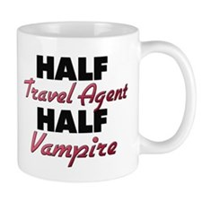 Half Travel Agent Half Vampire Mugs