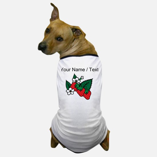 Custom Strawberries Dog T-Shirt