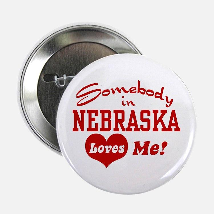 Somebody in Nebraska Loves Me Button
